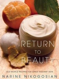 Return to beauty old world beauty recipes