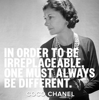 Coco chanel wisdom sayings be different