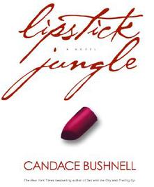 Candace Bushnell Lipstick Jungle