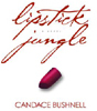 Lipstick Jungle Candace Bushnell