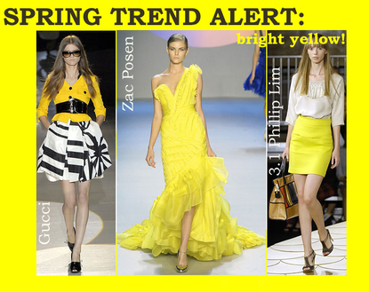 Spring 2008 bright yellow fashion trend zac posen 3.1 phillip lim gucci